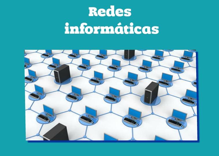 Redes informáticas Las redes informáticas