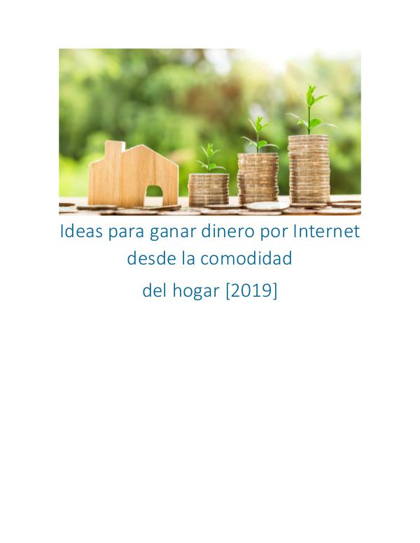 Ideas para ganar dinero por Internet desde el hogar 【2019】 Ideas Para Ganar Dinero en internet lll➤2019