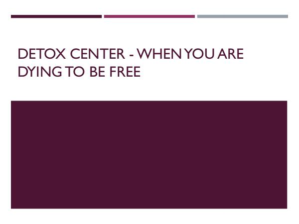 Inspire Change Wellness Detox Center - When You Are Dying To Be Free