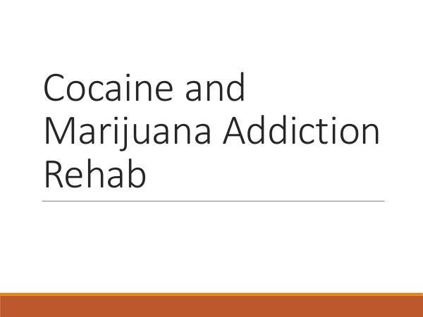 Cocaine and Marijuana Addiction Rehab