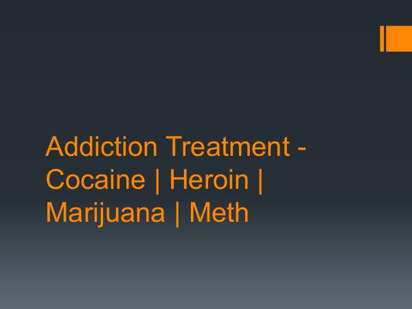 Addiction Treatment - Cocaine  Heroin  Marijuana