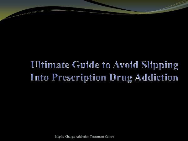 Guide to Avoid Slipping Into Prescription Drug Add