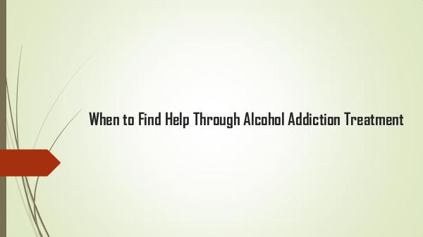 Inspire Change Wellness When to Find Help Through Alcohol Addiction Treat