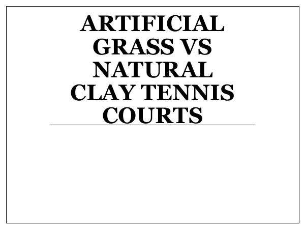 CrowAll Artificial Grass Vs Natural Clay Tennis Courts