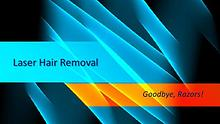 Laser Hair Removal - Goodbye, Razors!