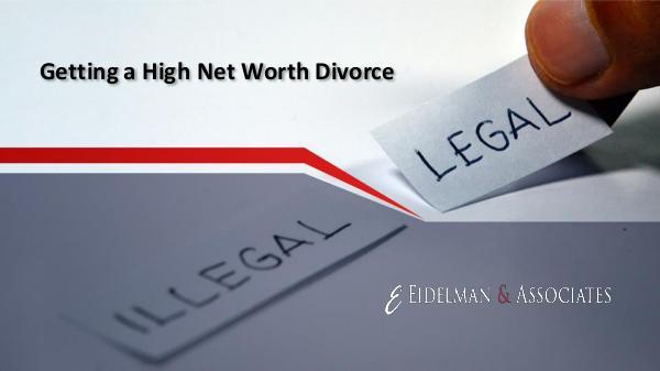 Eidelman & Associates Getting a High Net Worth Divorce