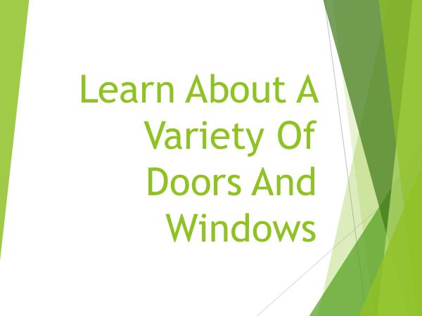 Hometech Windows and Doors Inc Learn About A Variety Of Doors And Windows