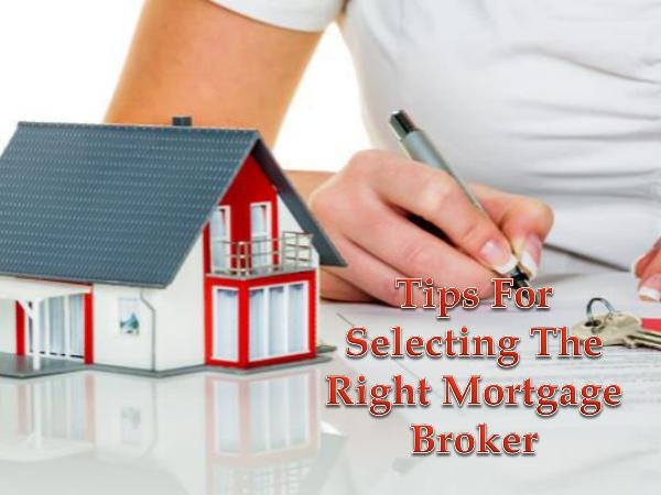 Mortgage Brokers Tips For Selecting The Right Mortgage Broker