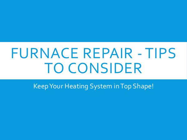Furnace Repair - Tips To Consider