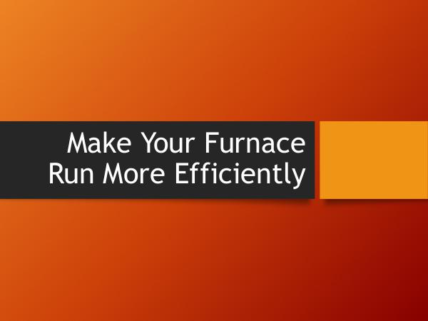 Make Your Furnace Run More Efficiently