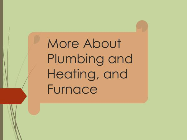 More About Plumbing and Heating, and Furnace