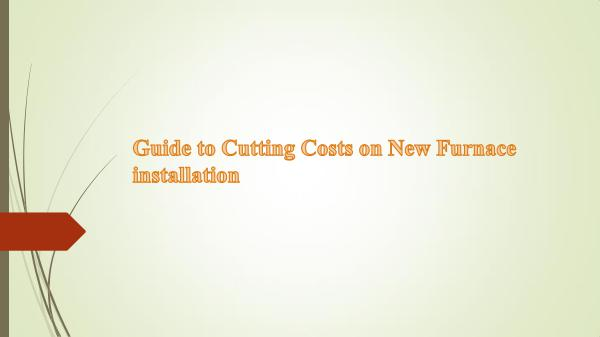 Guide to Cutting Costs on New Furnace installation