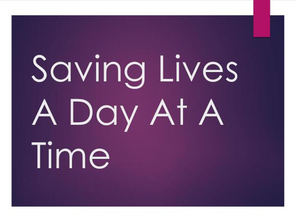Saving Lives A Day At A Time