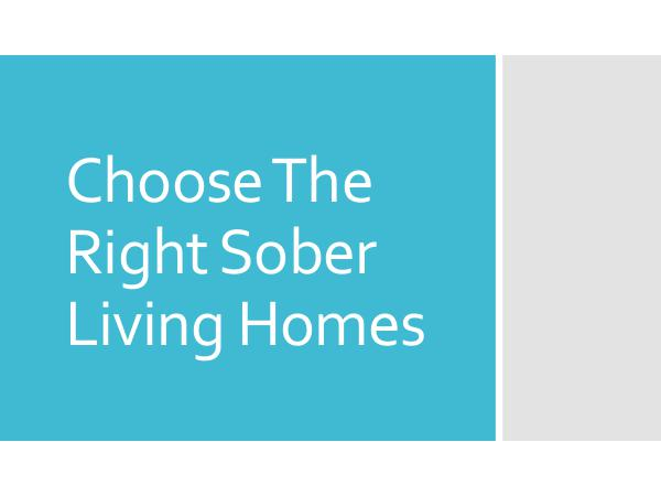 Choose The Right Sober Living Homes