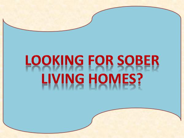 Looking For Sober Living Homes