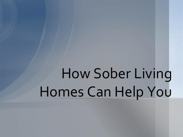 How Sober Living Homes Can Help You