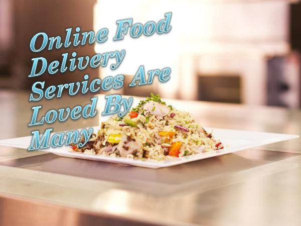 Online Food Delivery Services Are Loved By Many