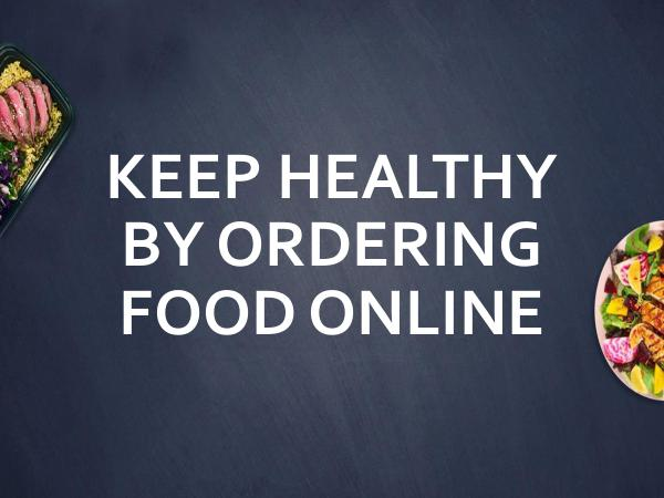 On The Run Keep Healthy By Ordering Food Online