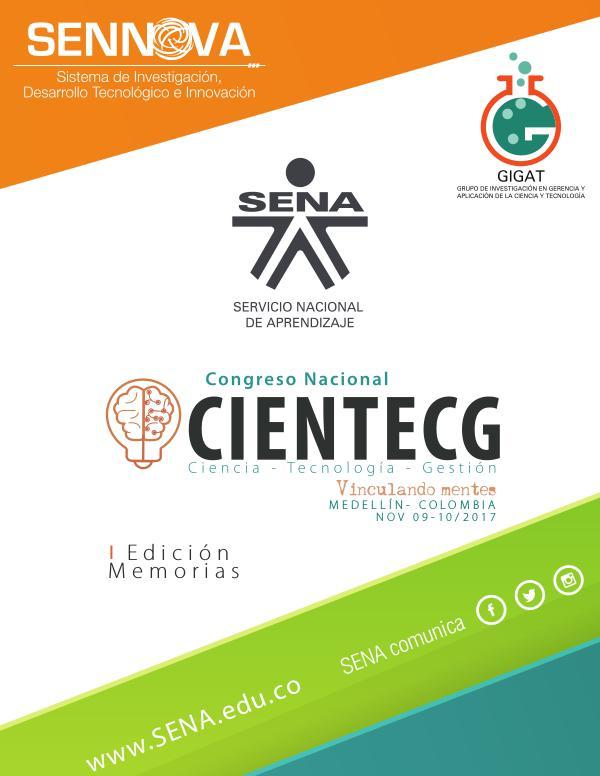 MEMORIAS PRIMER CONGRESO CIENTECG CIENCIA - TECNOLOGÍA - GESTIÓN MEMORIAS CONGRESO
