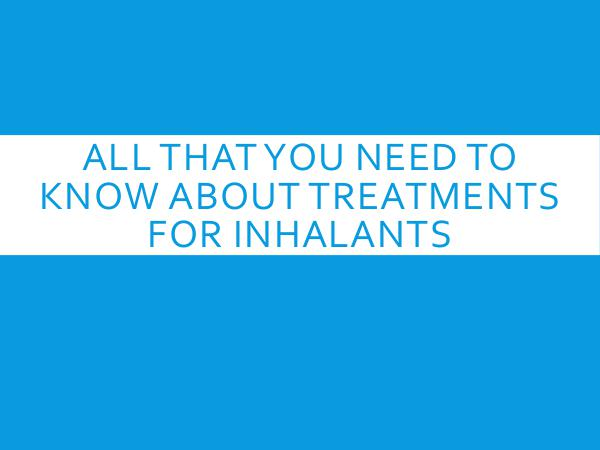 Addiction Rehab Thousand Islands All That You need To Know About Treatments For Inh