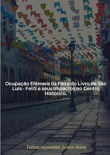 Ocupação Efêmera da FeliS e seus impactos no Centro Histórico.
