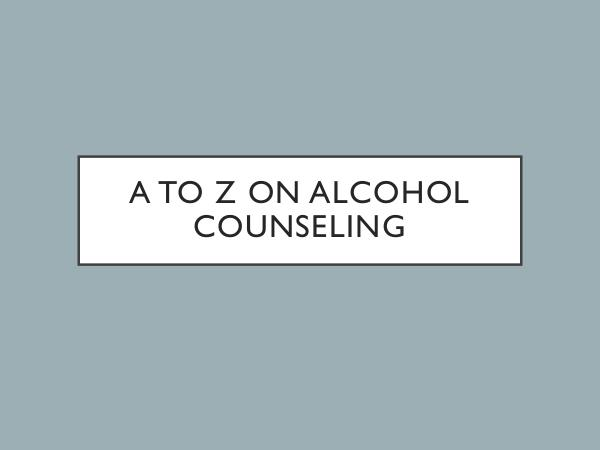 Canadian Addiction Rehab A To Z On Alcohol Counseling