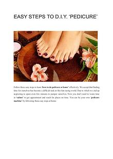 EASY STEPS TO D.I.Y. PEDICURE