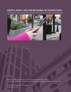 Digital Media and the Branding of Downtowns: Strategies for New Business Development Using Paid, Owned and Earned Media November, 2013