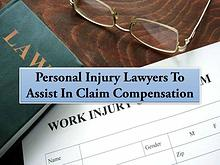 Personal Injury Lawyers To Assist In Claim Compensation