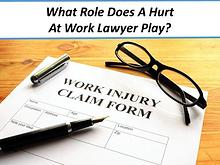 What Role Does A Hurt At Work Lawyer Play?