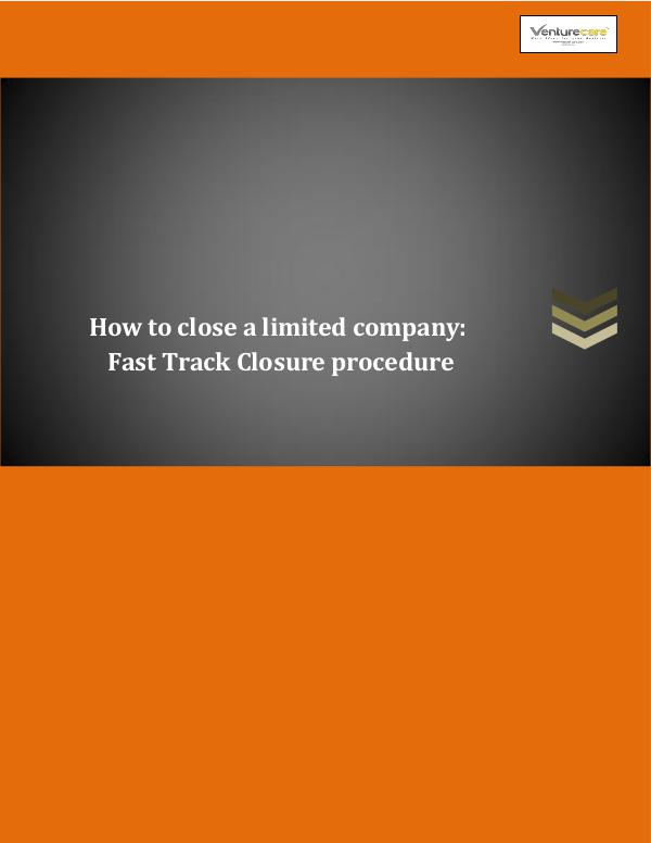 Company closure procedure - Take the fast track exit from your busine How to close a limited company -Fast track closure