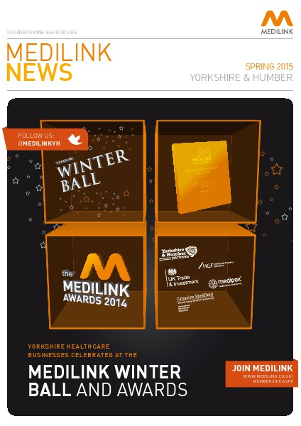 Medilink Yorkshire and Humber News - Spring 2015 Medilink Yorkshire and Humber News - Spring 2015