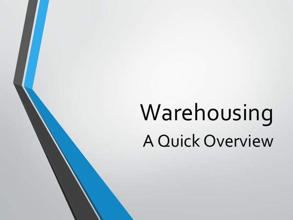 Warehousing - A Quick Overview