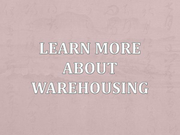Learn More About Warehousing