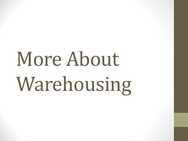 More About Warehousing