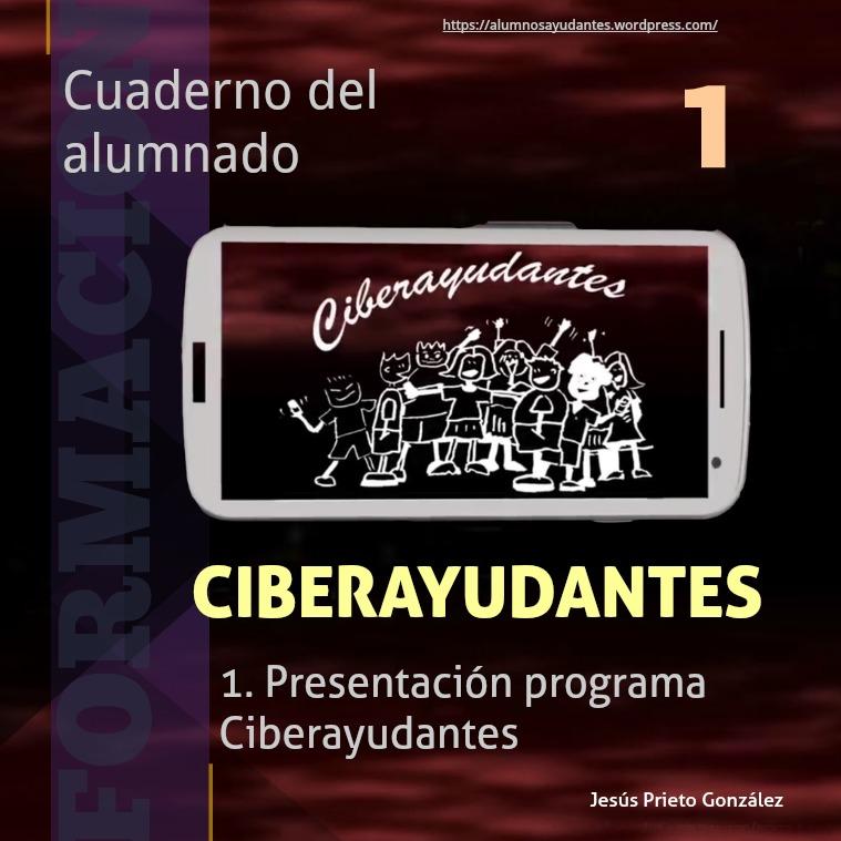 2. Ciberayudantes. Identidad digital y privacidad 1. Presentación programa Ciberayudantes