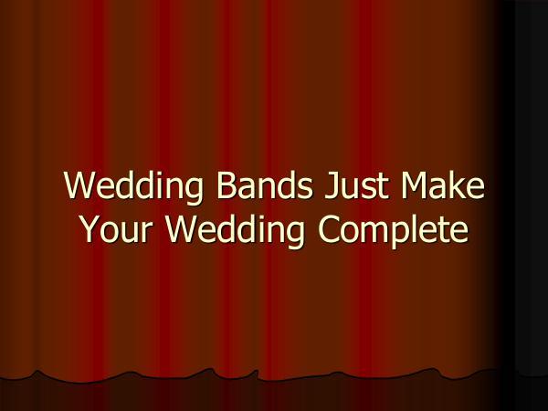 Wedding Bands Just Make Your Wedding Complete