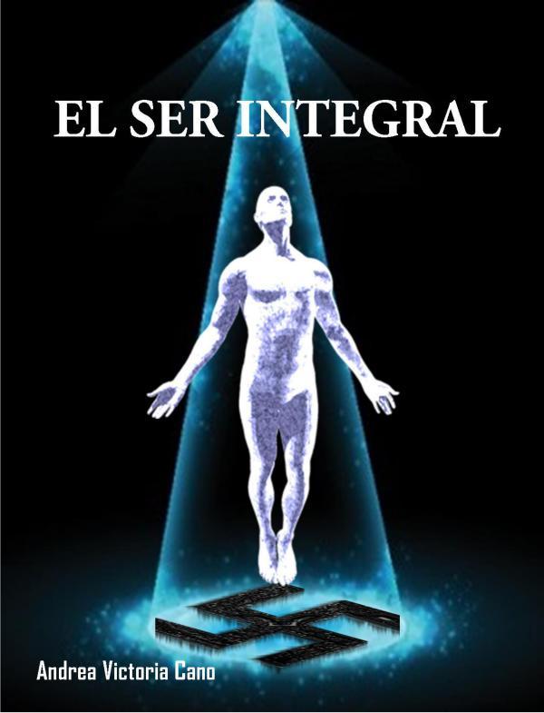 El Ser Integral El Ser Integral-Segunda Edicion