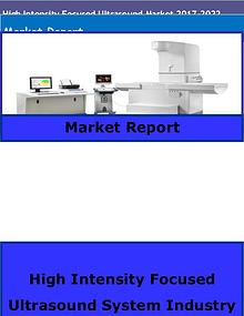 High Intensity Focused Ultrasound Market Research Report Analysis