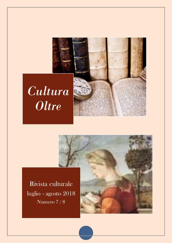 Rivista Cultura Oltre  7^ e 8^ numero - LUGLIO - AGOSTO 2018 rivista-cultura-oltre LUGLIO AGOSTO 2018