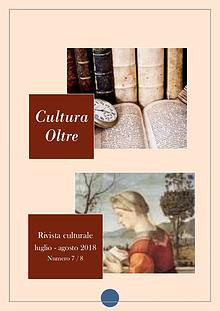 Rivista Cultura Oltre  7^ e 8^ numero - LUGLIO - AGOSTO 2018