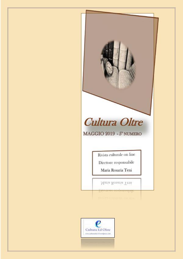 Rivista Cultura Oltre - 5° numero - Maggio 2019 5° numero - Maggio 2019