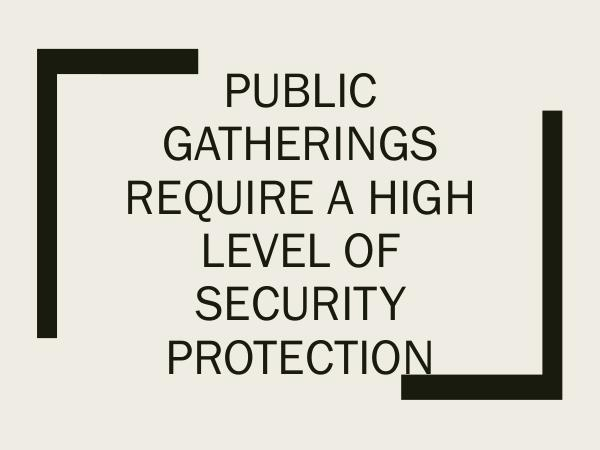 Northern Force Security Public Gatherings Require A High Level Of Security