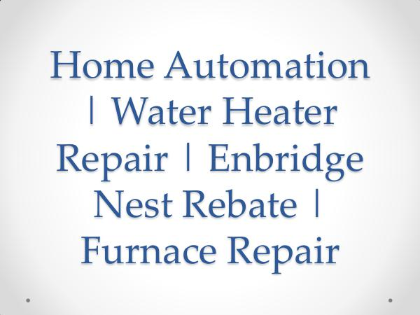Smart Home Solutions Home Automation  Water Heater Repair  Enbridge Nes
