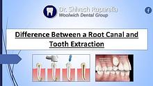 Difference Between a Root Canal and Tooth Extraction