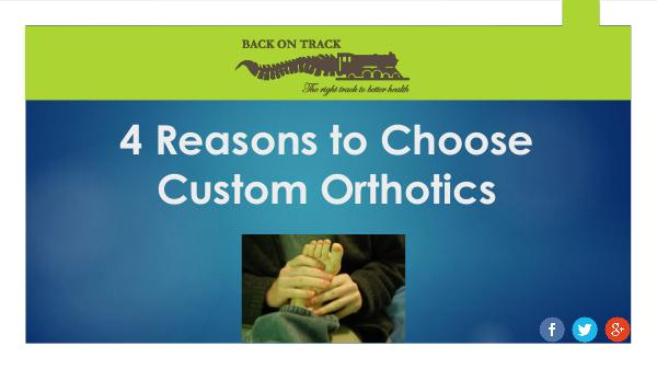 Why Choose Custom Orthotics? 4 Reasons to Choose Custom Orthotics