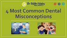 What are Some Common Dental Misconceptions