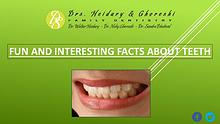 Fun and Interesting Facts about Teeth