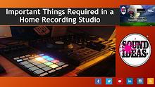 Essential Components of a Home Recording Studio