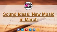 New Music Released in March From Sound Ideas